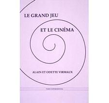 Le Grand Jeu et le cinéma par Alain et Odette Virmaux