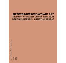 Cahier n° 18 : Métrobarbèsrochechou'art