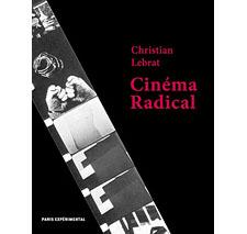 Cinéma radical par Christian Lebrat