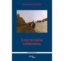 Éloge du cinéma expérimental par Dominique Noguez