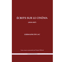 Écrits sur le cinéma (1919-1937) par Germaine Dulac