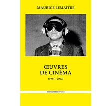 Oeuvres de cinéma (1951-2007) par Maurice Lemaître
