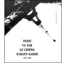 Paris vu par le cinéma d'avant-garde (1923-1983)