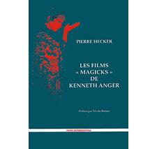 Les films «magicks» de Kenneth Anger par Pierre Hecker