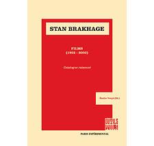 Stan Brakhage : catalogue raisonné par / by Emilie Vergé