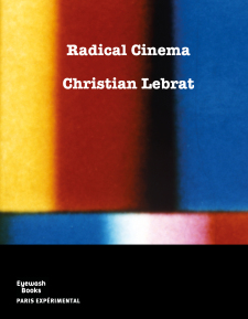 Radical Cinema by Christian Lebrat